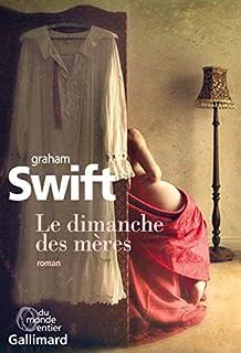 Le dimanche des mères, Swift, Graham