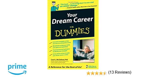 Your Dream Career For Dummies: Carol L. McClelland, Richard N ...