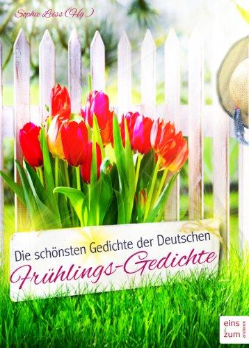 Die Schönsten Gedichte Der Deutschen Frühlingsgedichte