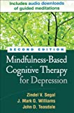 Mindfulness-Based Cognitive Therapy for Depression, Segal, Zindel V. and Williams, J. Mark G., 1462507506