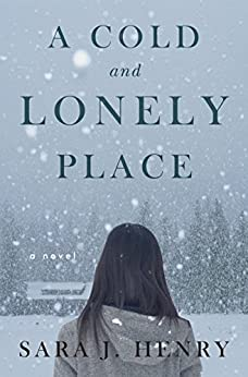 A Cold and Lonely Place: A Novel by [Henry, Sara J.]
