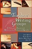 Teachers' Writing Groups, Sarah Robbins, 1933483105