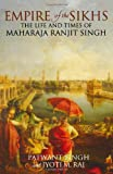 Empire of the Sikhs: The Life and Times of Maharaja