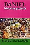 Daniel historia y profecía (Spanish Edition)