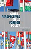 Global Perspectives on US Foreign Policy: From the Outside In, , 1137363673