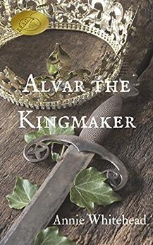 Alvar the Kingmaker by [Whitehead, Annie]