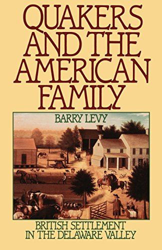 Quakers and the American Family: British Settlement in the Delaware Valley (Quaker Shop)