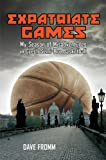 Expatriate Games, Dave Fromm, 160239296X