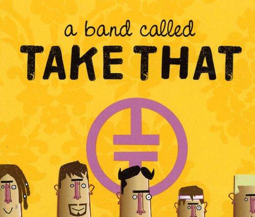 "A Band Called ""Take That"" pdf epub"
