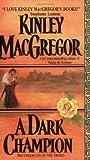 A Dark Champion, Kinley MacGregor, 0060565411