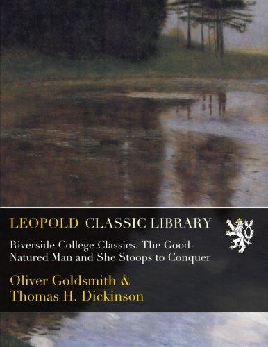 Riverside College Classics. The Good-Natured Man and She Stoops to Conquer pdf epub
