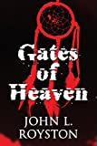 Gates of Heaven, John L. Royston, 1627726357