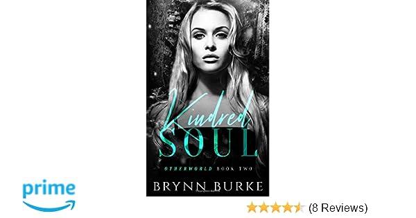 Kindred Soul (Otherworld): Brynn Burke, Clarise Tan ...