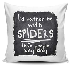 I 'd Rather BE con arañas que personas cualquier día Funny–Funda para cojín