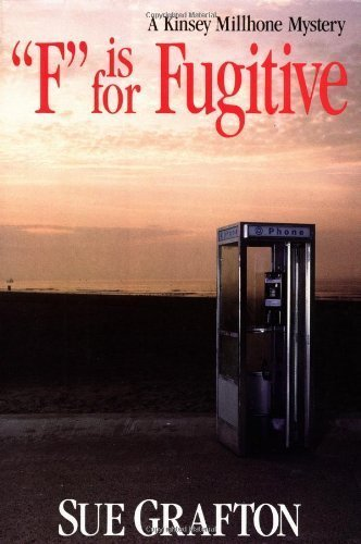 F is for Fugitive (A Kinsey Millhone Mystery, Book 6) 1st (first) Edition by Grafton, Sue published by Henry Holt and Co. (1989) Hardcover