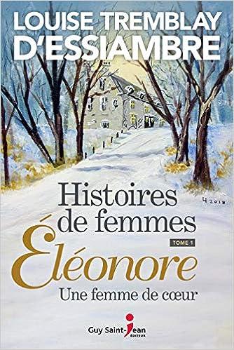 Amazon Fr Histoires De Femmes 1 Eleonore Louise