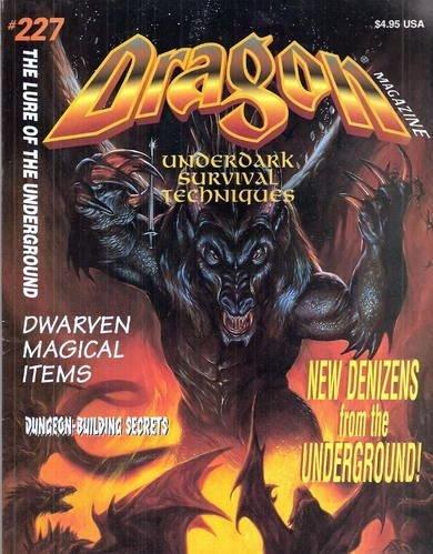 - Dragon Magazine 227: The Lure of the Underground (Monthly Magazine)