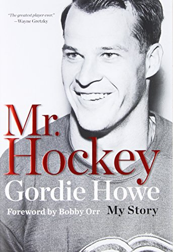 Mr. Hockey: The Autobiography Of Gordie Howe
