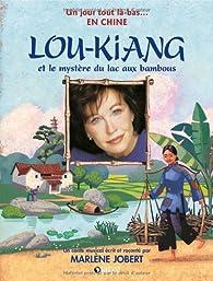 Lou-Kiang et le mystère du lac aux bambous par Marlène Jobert