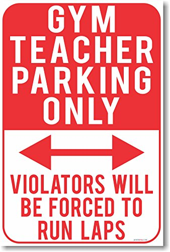 Gym Teacher Parking Only - NEW Funny Classroom Poster