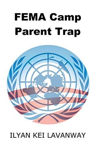 Book: FEMA Camp Parent Trap by Ilyan Kei Lavanway