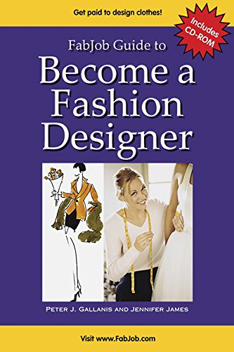 FabJob Guide to Become a Fashion Designer (With CD-ROM) (FabJob Guides)