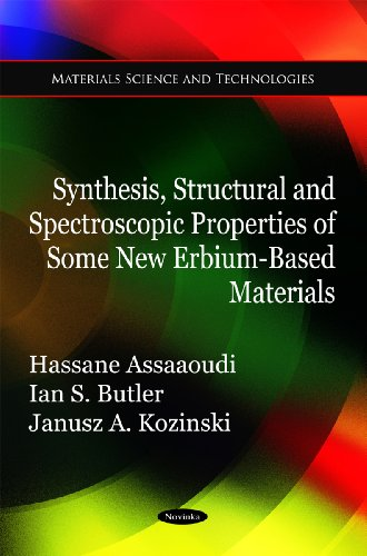 Synthesis, Structural and Spectroscopic Properties of Some New Erbium-Based Materials (Materials Science and Technologies)