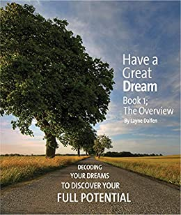 Have A Great Dream: Book 1; The Overview by [Dalfen, Layne]
