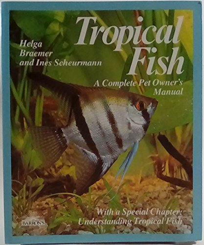 - Tropical Fish ~ Everything about Freshwater Aquariums and the Selection and Care of Fish