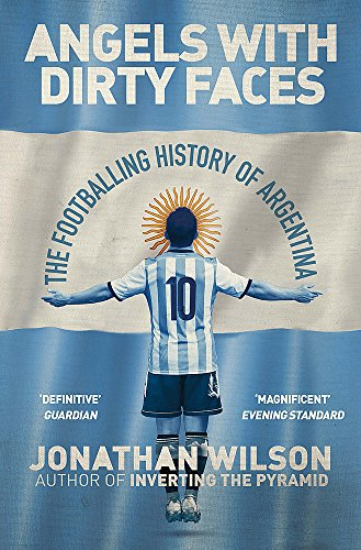 Angels With Dirty Faces: The Footballing History of ()