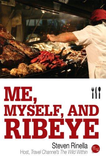 Me, Myself, and Ribeye by [Rinella, Steven]