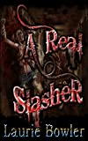 A Real Slasher