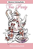 Tea Party Miniature Coloring Books: Adult Coloring Books Tea Party in all D; Mini Coloring Books in all; Coloring Books Mini in al; Adult Coloring ... al; Coloring Books for Adults Tea Pots in al