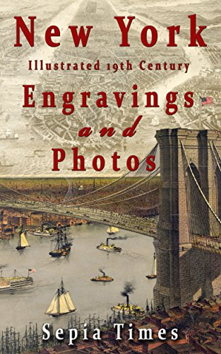 New York Illustrated 19th Century Engravings and Photos: Memories of New York