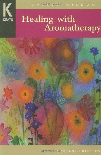 Healing with Aromatherapy (Healing Wisdom)