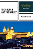 img - for The Church and the Market: A Catholic Defense of the Free Economy (Studies in Ethics and Economics) book / textbook / text book