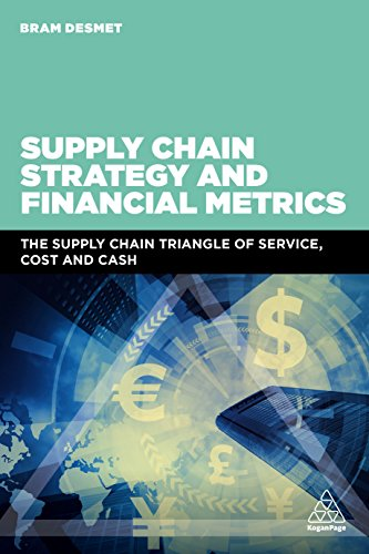 [Best] Supply Chain Strategy and Financial Metrics: The Supply Chain Triangle Of Service, Cost And Cash<br />[T.X.T]