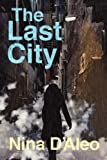 The Last City, Nina D'Aleo, 1743340656