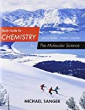 Study Guide for Moore/Stanitski's Chemistry: the Molecular Science, 5th, Sanger, Michael, 1285778669