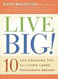 Live Big!, Katie Brazelton, 1439135606
