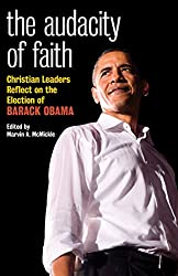 Audacity of Faith: Christian Leaders Reflect on the Election of Barack Obama