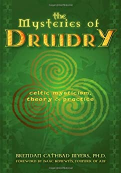 The Mysteries of Druidry by [Myers, Brendan Cathbad, Bonewits, Isaac]