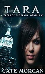 Tara (Keepers of the Flame: Origins Book 3)