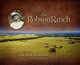 img - for The Robson Ranch: Hard Work & Family Ties book / textbook / text book