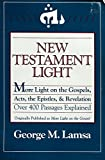 img - for New Testament Light: More Light on the Gospels, Acts, the Epistles, and Revelation : Over 400 Passages Explained book / textbook / text book