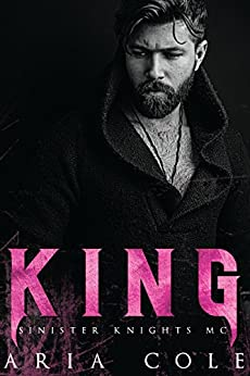 King (Sinister Knights #2) by [Cole, Aria]