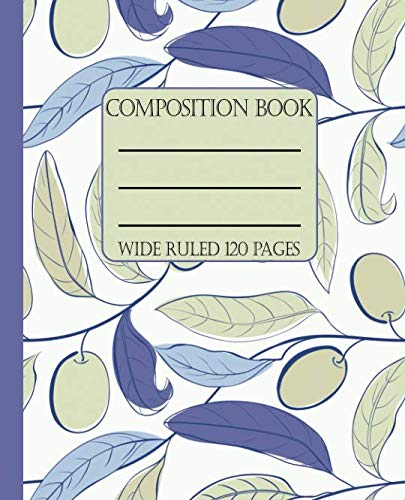 Wide Ruled Composition Book: Simple and beautiful olive branch themed cover will keep your notebook looking clean and neat for school, work, or home. ... too! (Mediterranean Composition Notebooks) by New Nomads Press