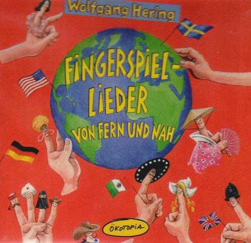 Fingerspiel-Lieder von fern und nah: Ökotopia Mit-Spiel-Lieder