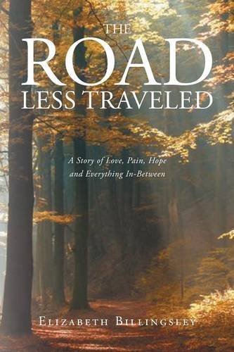 Download The Road Less Traveled: A Story of Love, Pain, Hope and Everything In-Between PDF