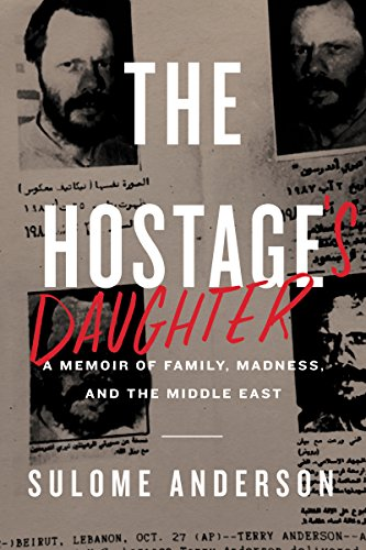 Download PDF The Hostage's Daughter - A Story of Family, Madness, and the Middle East